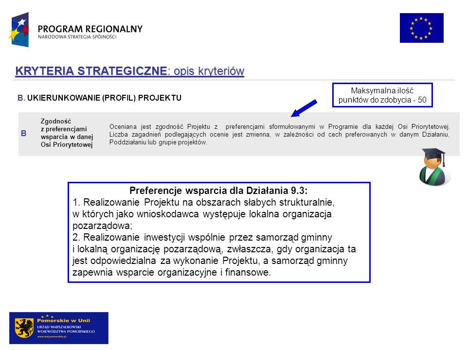 Oceniana jest zgodność Projektu z preferencjami sformułowanymi w Programie dla każdej Osi Priorytetowej.