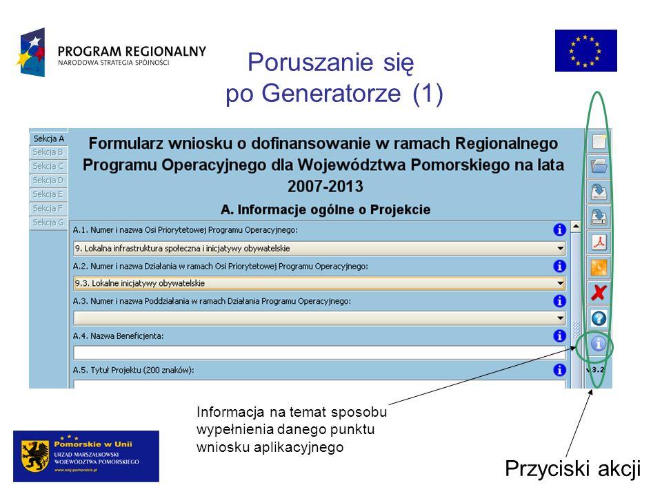 Poruszanie się po Generatorze (1) Przyciski akcji Informacja na temat sposobu wypełnienia danego punktu wniosku aplikacyjnego