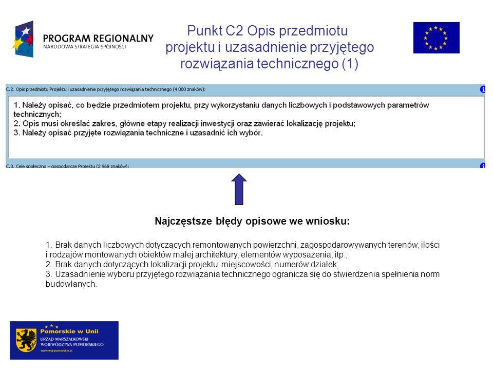 Punkt C2 Opis przedmiotu projektu i uzasadnienie przyjętego rozwiązania technicznego (1) Najczęstsze błędy opisowe we wniosku: 1.