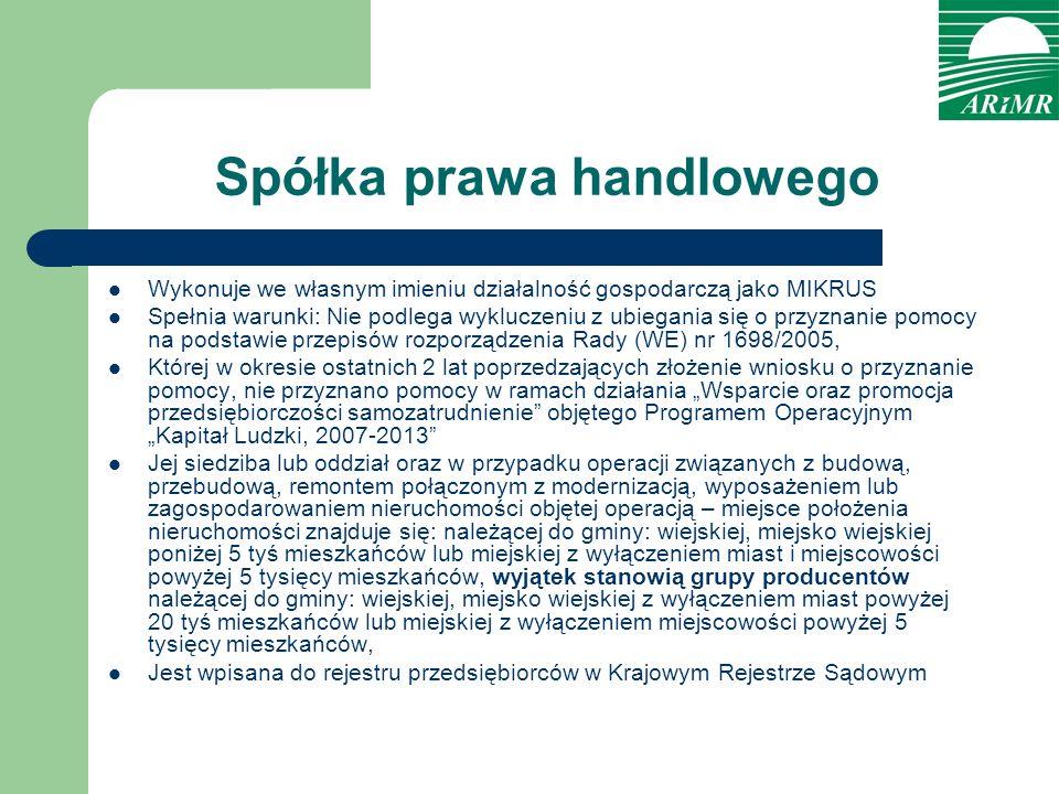 Spółka prawa handlowego Wykonuje we własnym imieniu działalność gospodarczą jako MIKRUS Spełnia warunki: Nie podlega wykluczeniu z ubiegania się o prz
