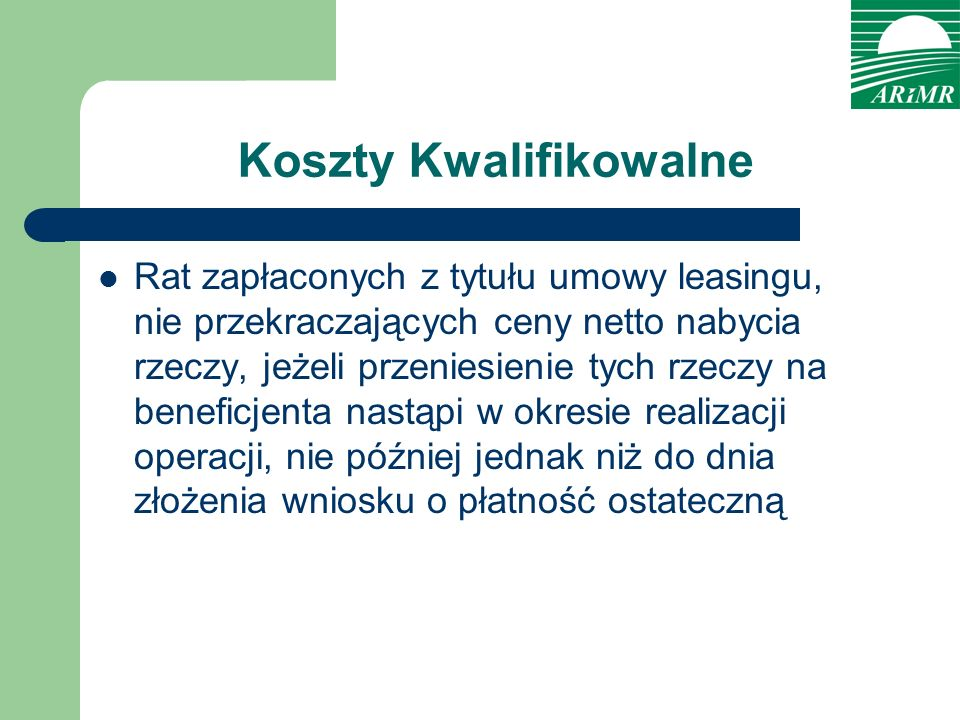 Koszty Kwalifikowalne Rat zapłaconych z tytułu umowy leasingu, nie przekraczających ceny netto nabycia rzeczy, jeżeli przeniesienie tych rzeczy na ben