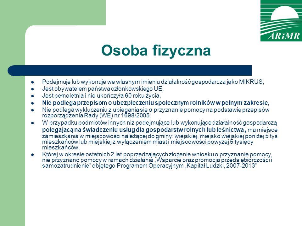 Osoba fizyczna Podejmuje lub wykonuje we własnym imieniu działalność gospodarczą jako MIKRUS, Jest obywatelem państwa członkowskiego UE, Jest pełnolet