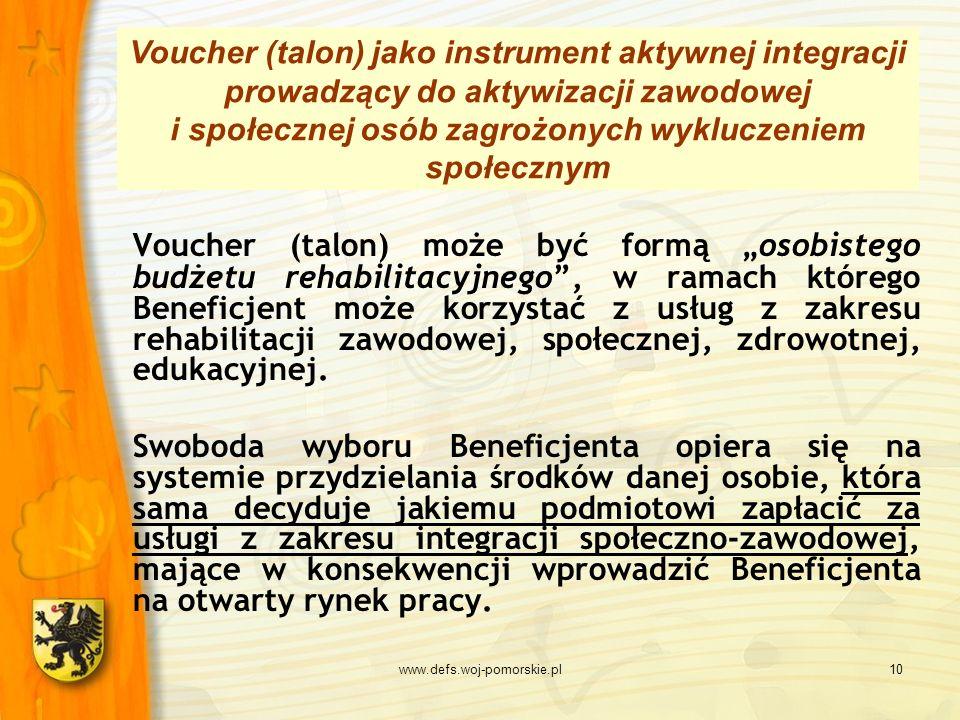 www.defs.woj-pomorskie.pl10 Voucher (talon) może być formą osobistego budżetu rehabilitacyjnego, w ramach którego Beneficjent może korzystać z usług z