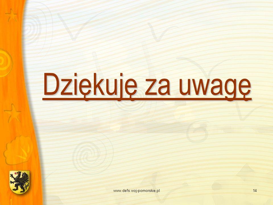 www.defs.woj-pomorskie.pl14 Dziękuję za uwagę