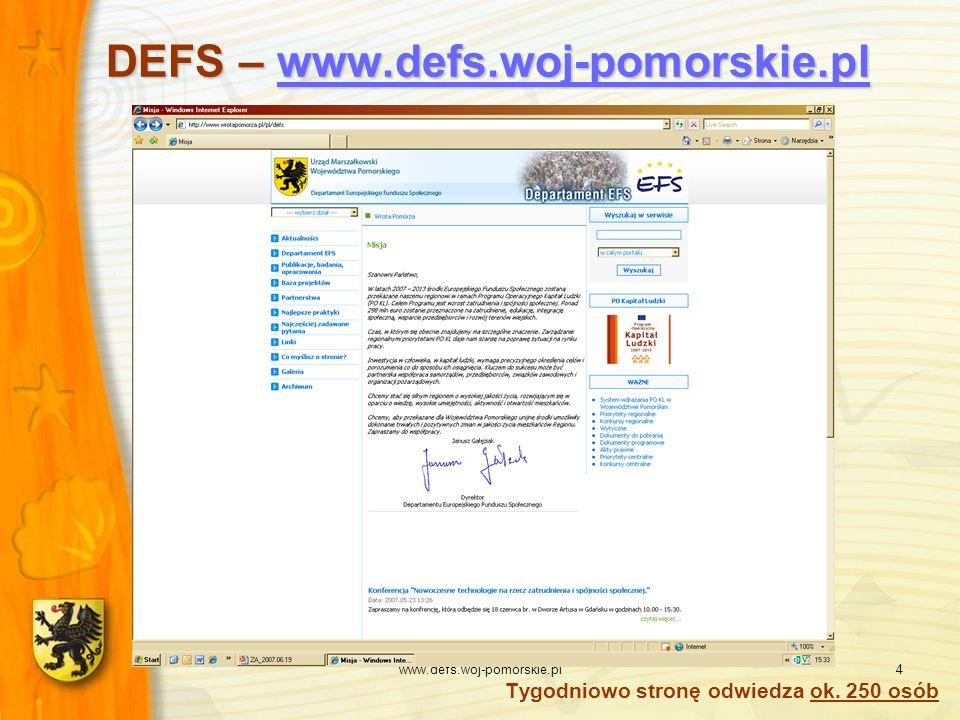 www.defs.woj-pomorskie.pl4 DEFS – www.defs.woj-pomorskie.pl www.defs.woj-pomorskie.pl Tygodniowo stronę odwiedza ok. 250 osób