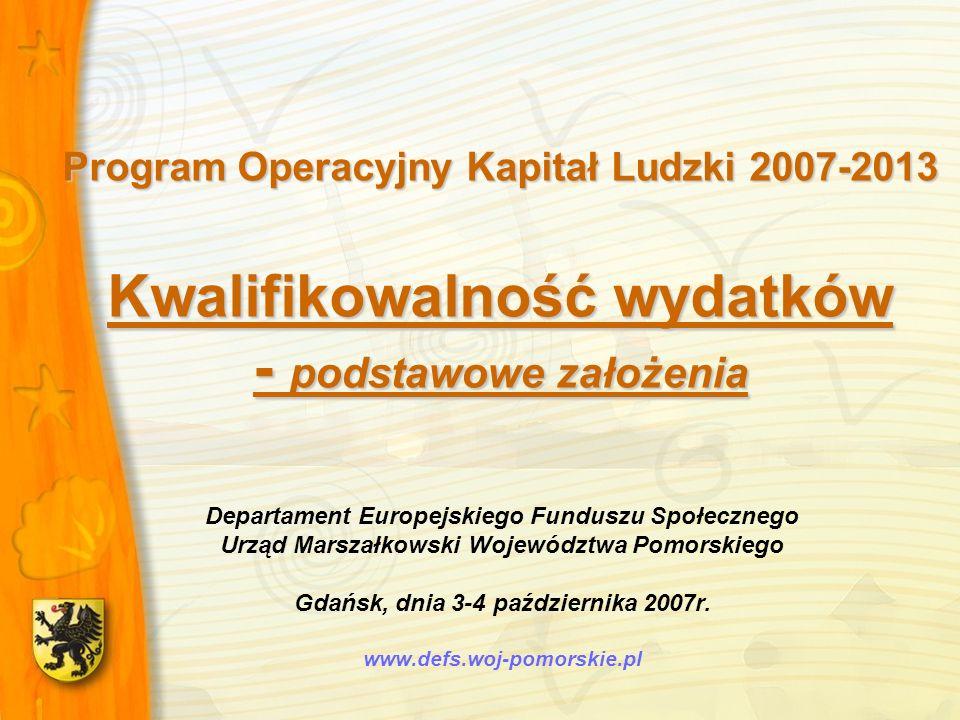 Program Operacyjny Kapitał Ludzki 2007-2013 Kwalifikowalność wydatków - podstawowe założenia Departament Europejskiego Funduszu Społecznego Urząd Mars