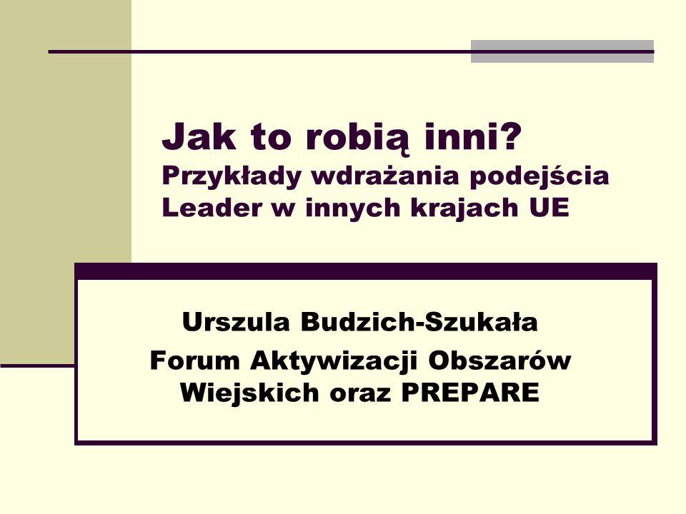 Zarys prezentacji Leader w starych krajach członkowskich (UE-15) Leader w nowych krajach Środki przeznaczone na oś Leader w nowym okresie programowania Ciekawe rozwiązania Sieciowanie LGD