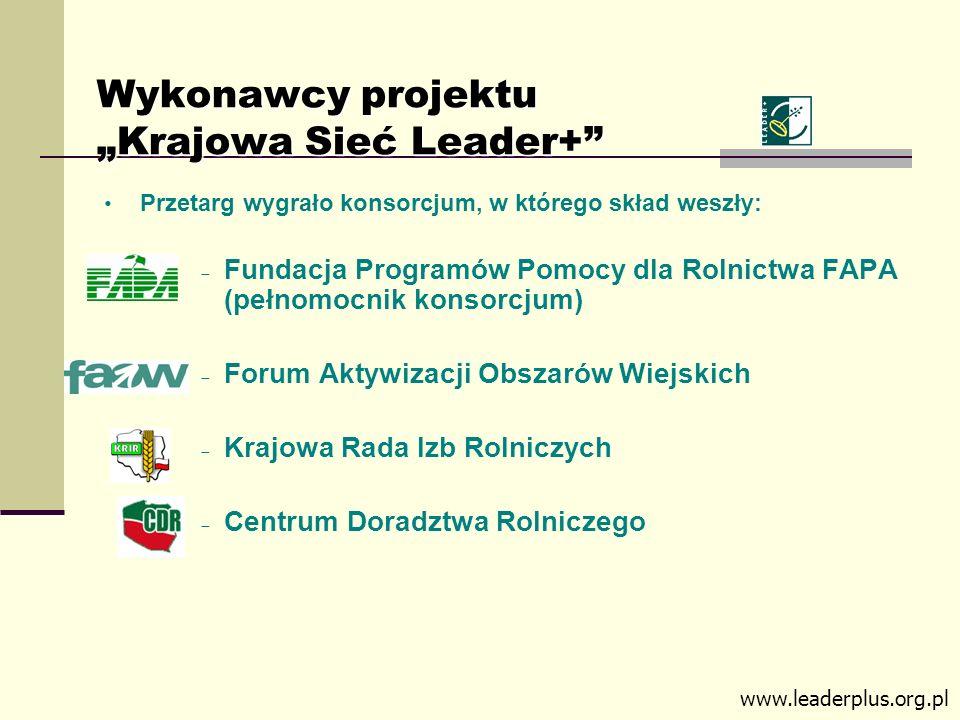 Wykonawcy projektu Krajowa Sieć Leader+ Przetarg wygrało konsorcjum, w którego skład weszły: Fundacja Programów Pomocy dla Rolnictwa FAPA (pełnomocnik