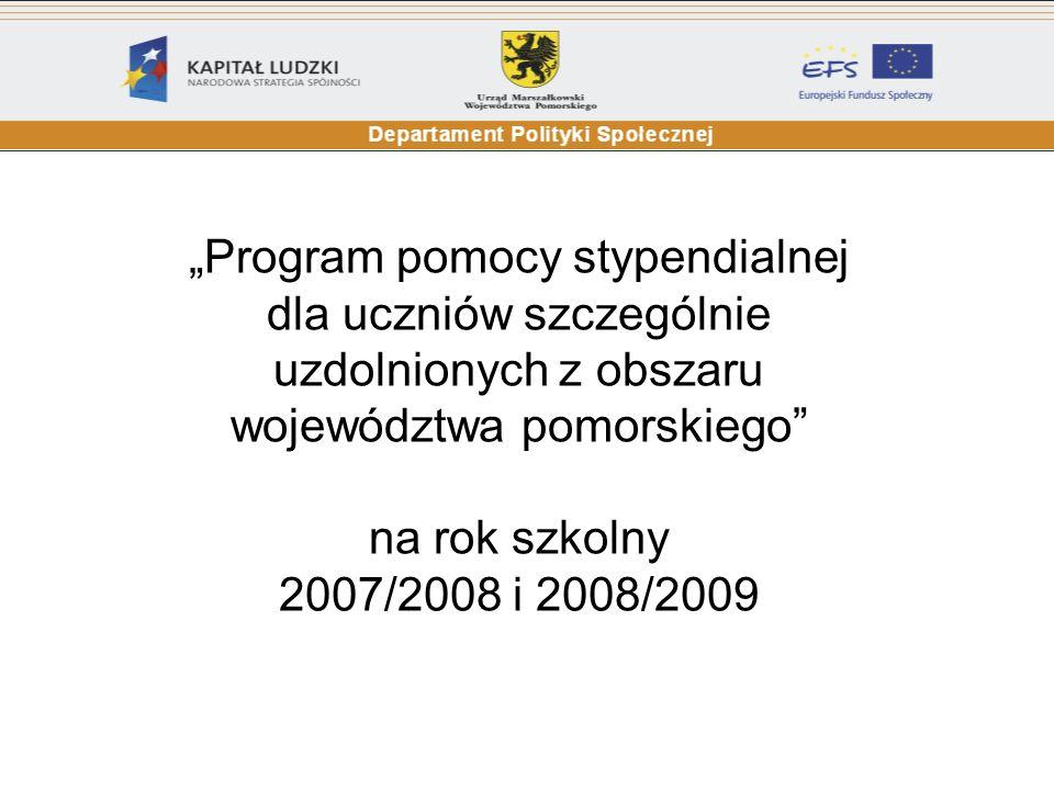 Program pomocy stypendialnej dla uczniów szczególnie uzdolnionych z obszaru województwa pomorskiego na rok szkolny 2007/2008 i 2008/2009