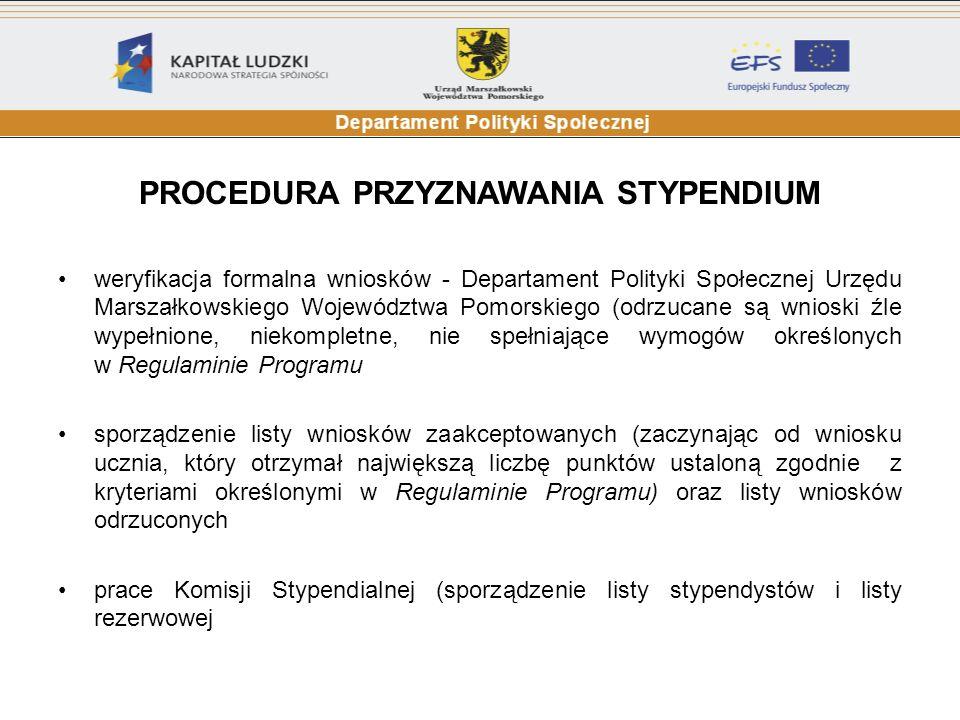 PROCEDURA PRZYZNAWANIA STYPENDIUM weryfikacja formalna wniosków - Departament Polityki Społecznej Urzędu Marszałkowskiego Województwa Pomorskiego (odr