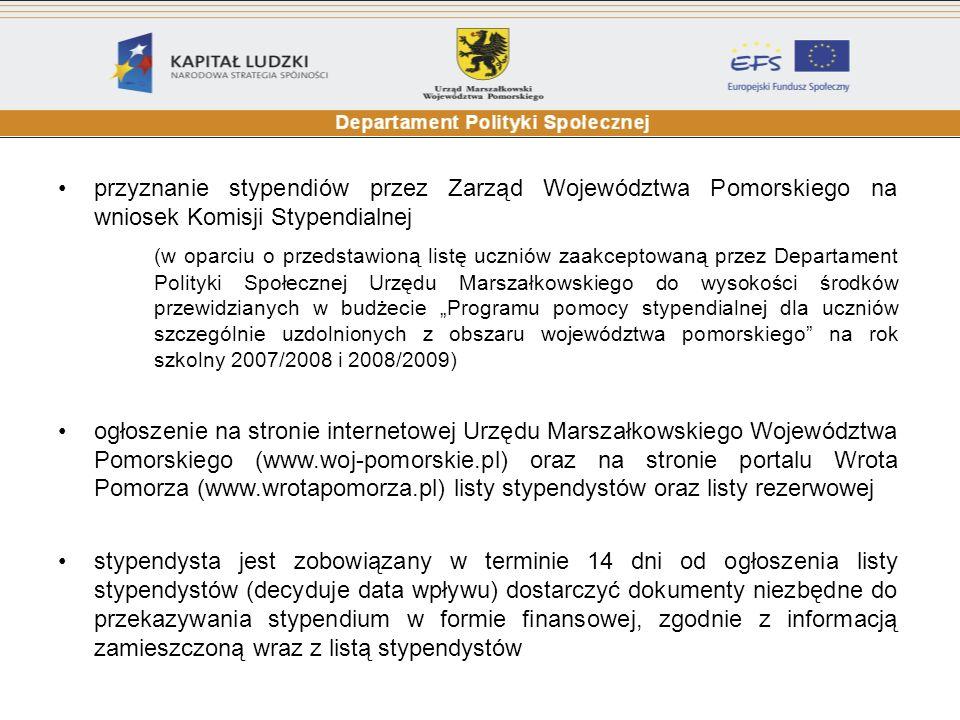 przyznanie stypendiów przez Zarząd Województwa Pomorskiego na wniosek Komisji Stypendialnej (w oparciu o przedstawioną listę uczniów zaakceptowaną prz