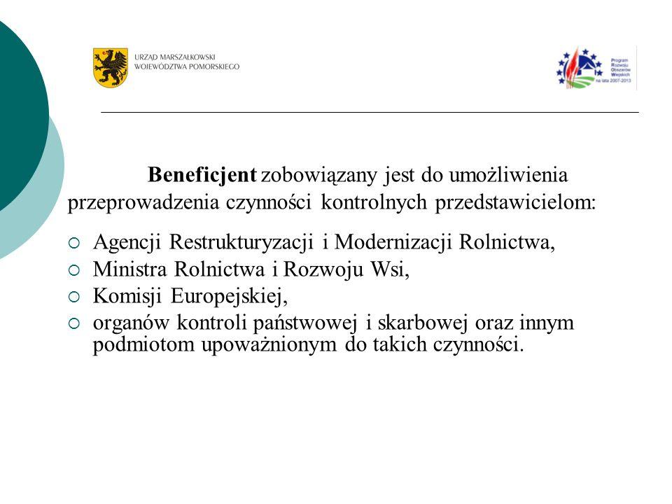 Beneficjent zobowiązany jest do umożliwienia przeprowadzenia czynności kontrolnych przedstawicielom: Agencji Restrukturyzacji i Modernizacji Rolnictwa