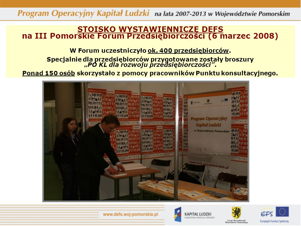 STOISKO WYSTAWIENNICZE DEFS na III Pomorskie Forum Przedsiębiorczości (6 marzec 2008) W Forum uczestniczyło ok.