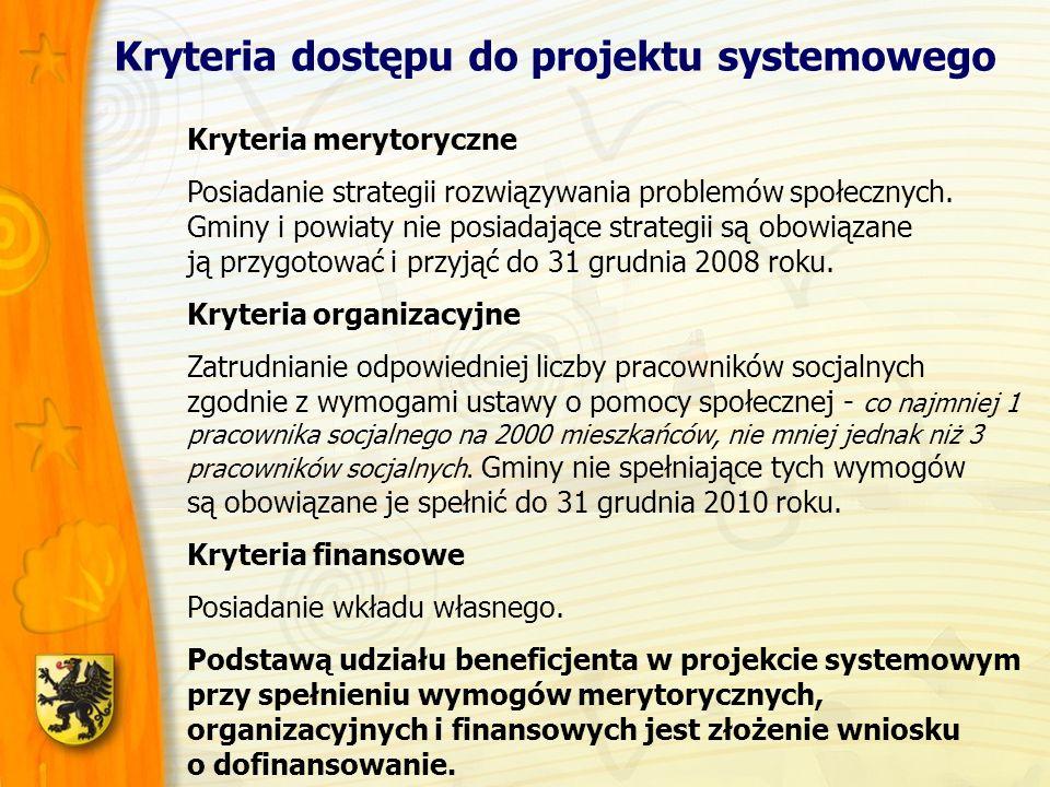 Kryteria dostępu do projektu systemowego Kryteria merytoryczne Posiadanie strategii rozwiązywania problemów społecznych.