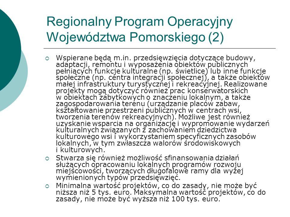 Regionalny Program Operacyjny Województwa Pomorskiego (2) Wspierane będą m.in. przedsięwzięcia dotyczące budowy, adaptacji, remontu i wyposażenia obie