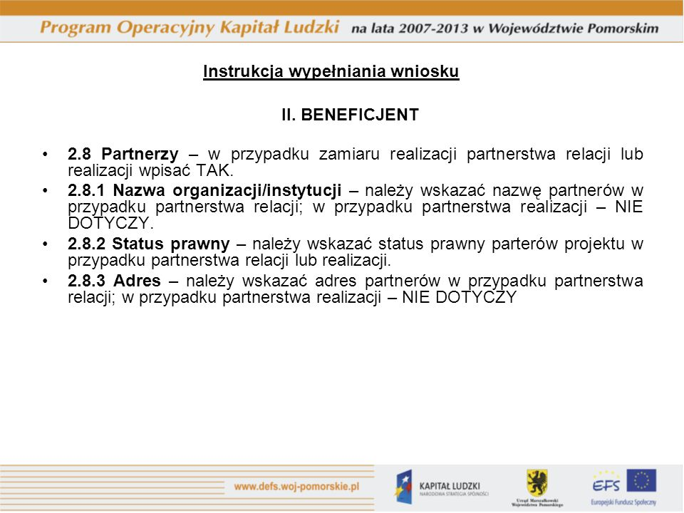 2.8 Partnerzy – w przypadku zamiaru realizacji partnerstwa relacji lub realizacji wpisać TAK.