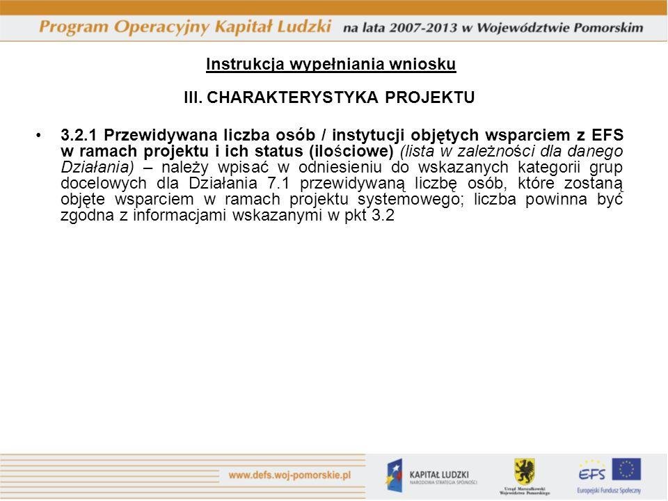 III. CHARAKTERYSTYKA PROJEKTU 3.2.1 Przewidywana liczba osób / instytucji objętych wsparciem z EFS w ramach projektu i ich status (ilościowe) (lista w