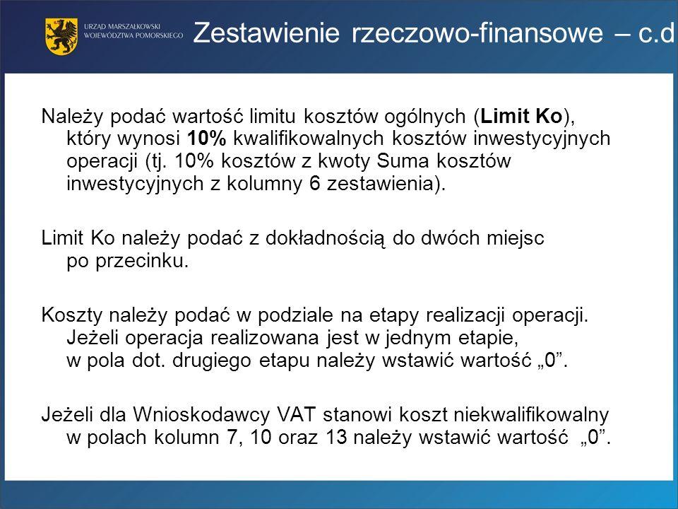 Należy podać wartość limitu kosztów ogólnych (Limit Ko), który wynosi 10% kwalifikowalnych kosztów inwestycyjnych operacji (tj. 10% kosztów z kwoty Su