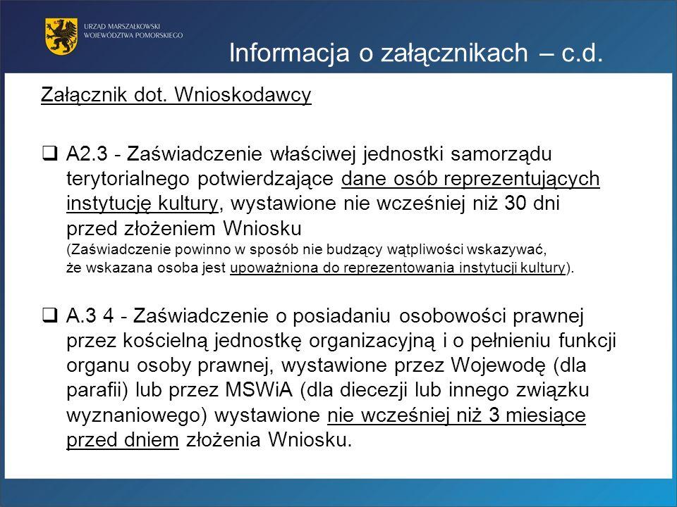 Informacja o załącznikach – c.d. Załącznik dot. Wnioskodawcy A2.3 - Zaświadczenie właściwej jednostki samorządu terytorialnego potwierdzające dane osó