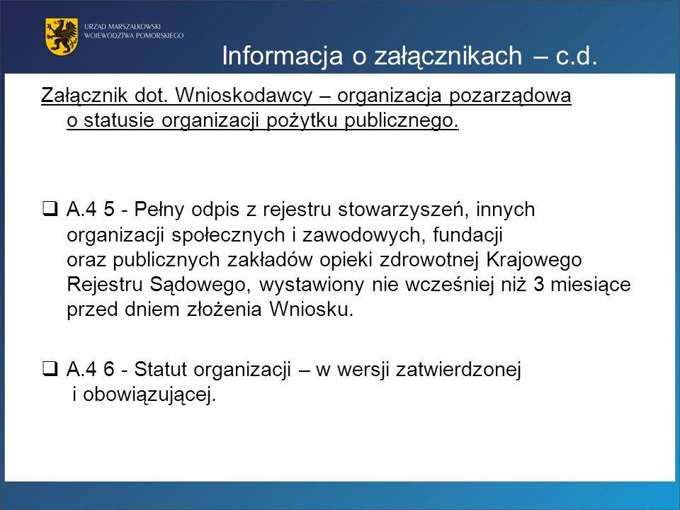 Informacja o załącznikach – c.d. Załącznik dot. Wnioskodawcy – organizacja pozarządowa o statusie organizacji pożytku publicznego. A.4 5 - Pełny odpis