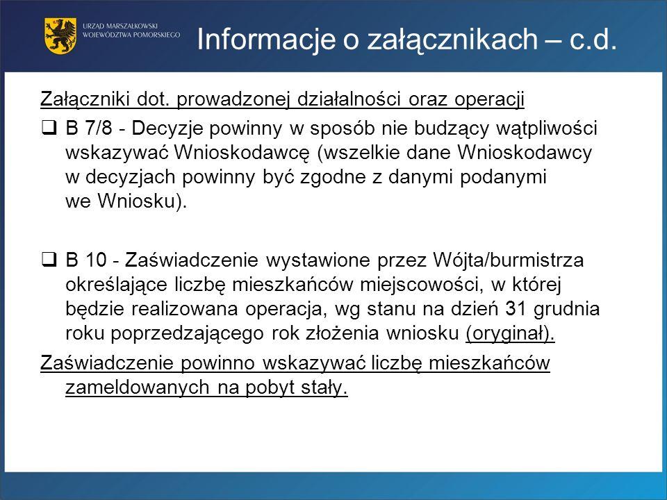 Informacje o załącznikach – c.d. Załączniki dot. prowadzonej działalności oraz operacji B 7/8 - Decyzje powinny w sposób nie budzący wątpliwości wskaz