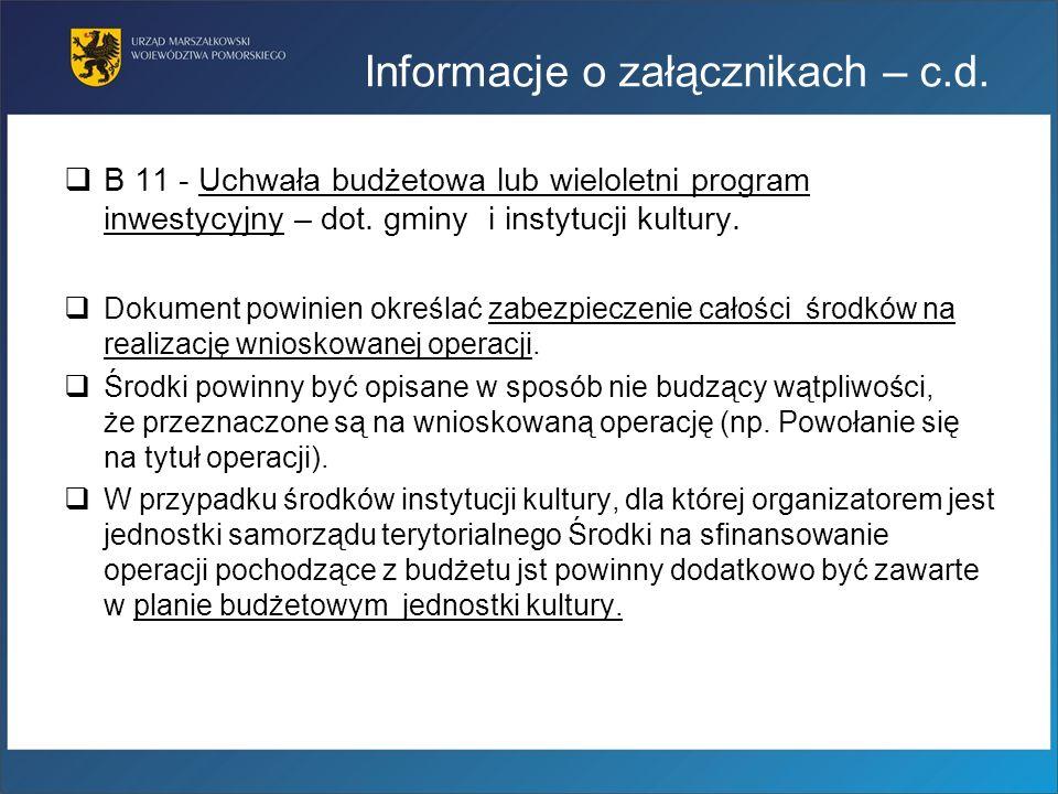 Informacje o załącznikach – c.d. B 11 - Uchwała budżetowa lub wieloletni program inwestycyjny – dot. gminy i instytucji kultury. Dokument powinien okr