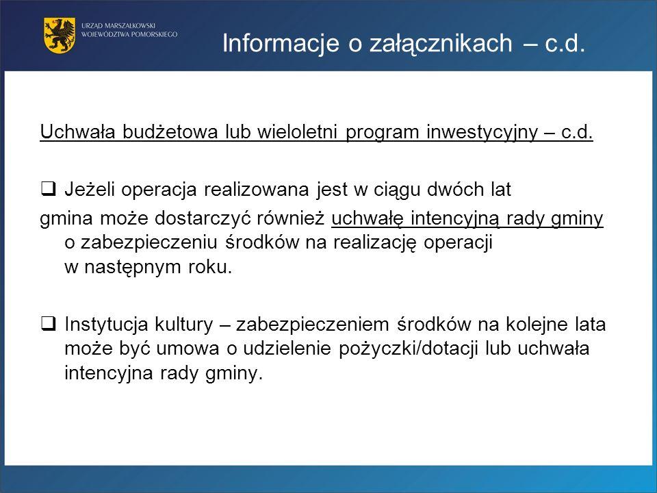 Uchwała budżetowa lub wieloletni program inwestycyjny – c.d. Jeżeli operacja realizowana jest w ciągu dwóch lat gmina może dostarczyć również uchwałę