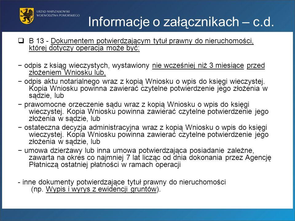 Informacje o załącznikach – c.d. B 13 - Dokumentem potwierdzającym tytuł prawny do nieruchomości, której dotyczy operacja może być: odpis z ksiąg wiec