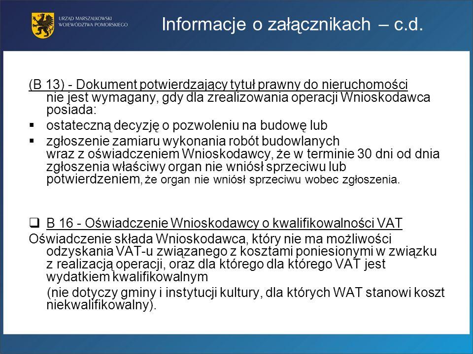 Informacje o załącznikach – c.d. (B 13) - Dokument potwierdzający tytuł prawny do nieruchomości nie jest wymagany, gdy dla zrealizowania operacji Wnio