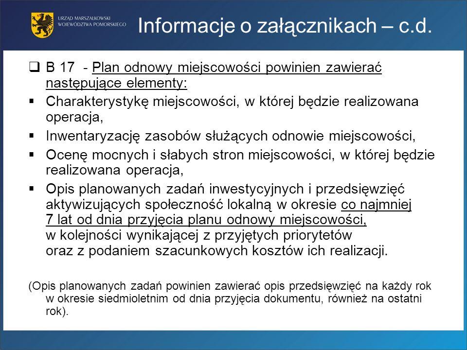 Informacje o załącznikach – c.d. B 17 - Plan odnowy miejscowości powinien zawierać następujące elementy: Charakterystykę miejscowości, w której będzie