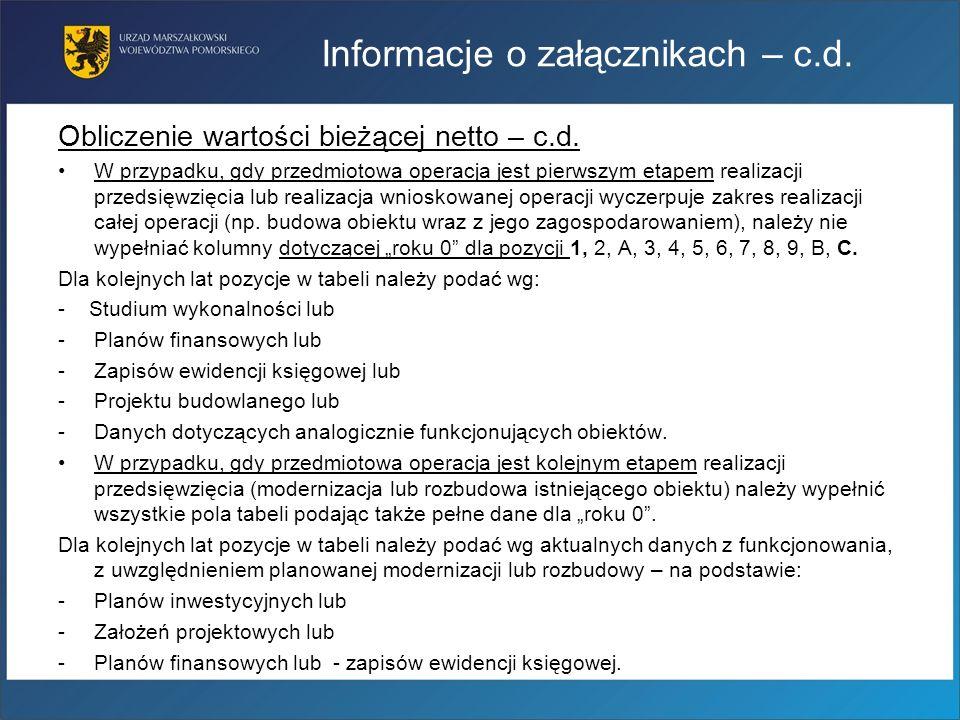 Informacje o załącznikach – c.d. Obliczenie wartości bieżącej netto – c.d. W przypadku, gdy przedmiotowa operacja jest pierwszym etapem realizacji prz