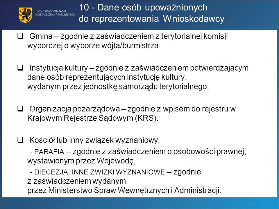 Gmina – zgodnie z zaświadczeniem z terytorialnej komisji wyborczej o wyborze wójta/burmistrza. Instytucja kultury – zgodnie z zaświadczeniem potwierdz
