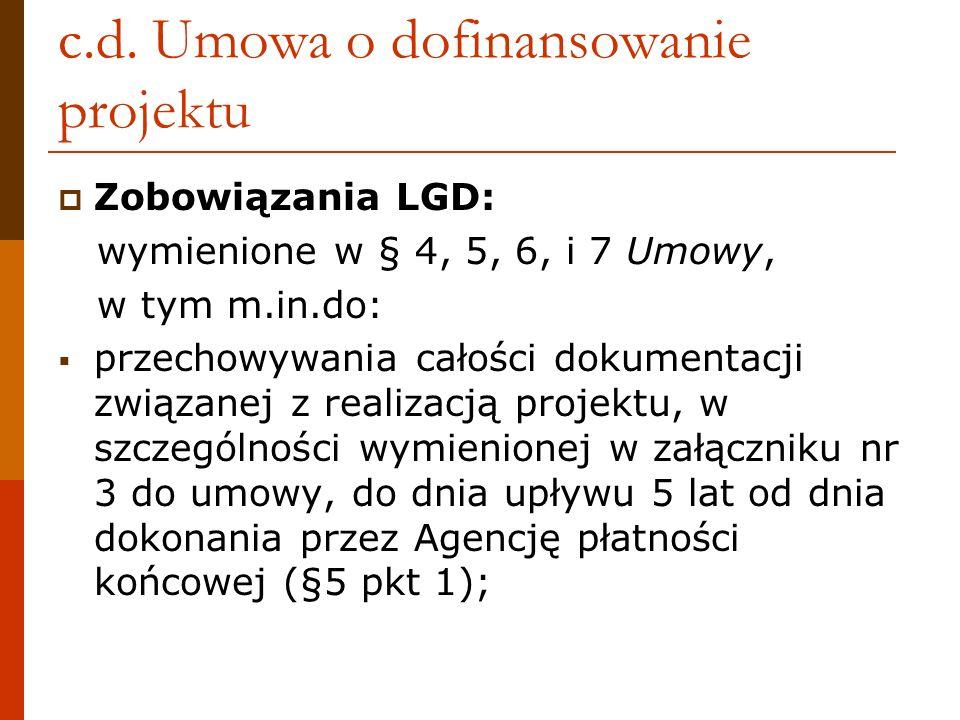 c.d. Umowa o dofinansowanie projektu Zobowiązania LGD: wymienione w § 4, 5, 6, i 7 Umowy, w tym m.in.do: przechowywania całości dokumentacji związanej