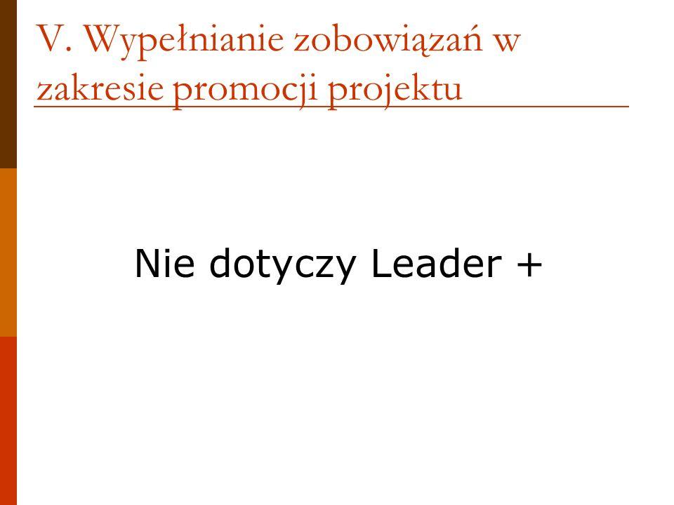 V. Wypełnianie zobowiązań w zakresie promocji projektu Nie dotyczy Leader +