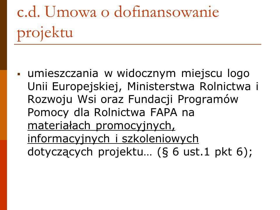c.d. Umowa o dofinansowanie projektu umieszczania w widocznym miejscu logo Unii Europejskiej, Ministerstwa Rolnictwa i Rozwoju Wsi oraz Fundacji Progr