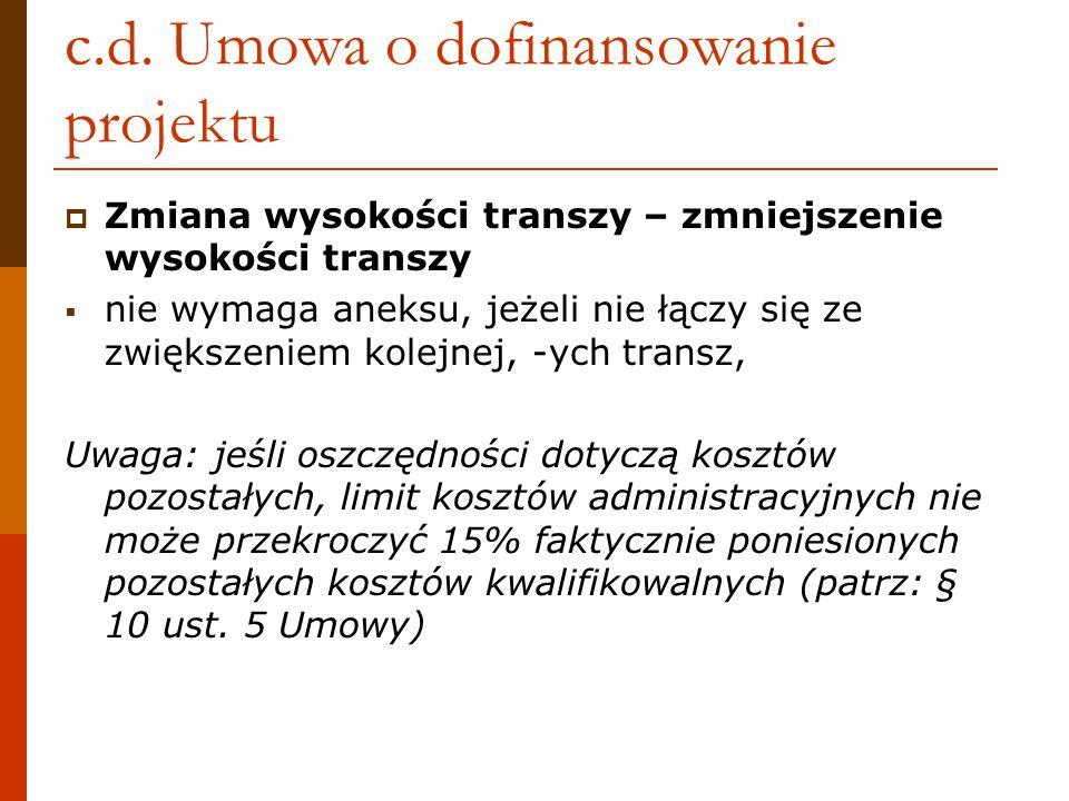 c.d. Umowa o dofinansowanie projektu Zmiana wysokości transzy – zmniejszenie wysokości transzy nie wymaga aneksu, jeżeli nie łączy się ze zwiększeniem