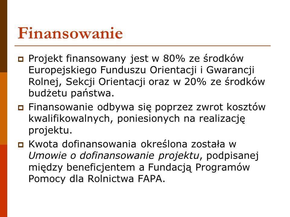 Finansowanie Projekt finansowany jest w 80% ze środków Europejskiego Funduszu Orientacji i Gwarancji Rolnej, Sekcji Orientacji oraz w 20% ze środków b