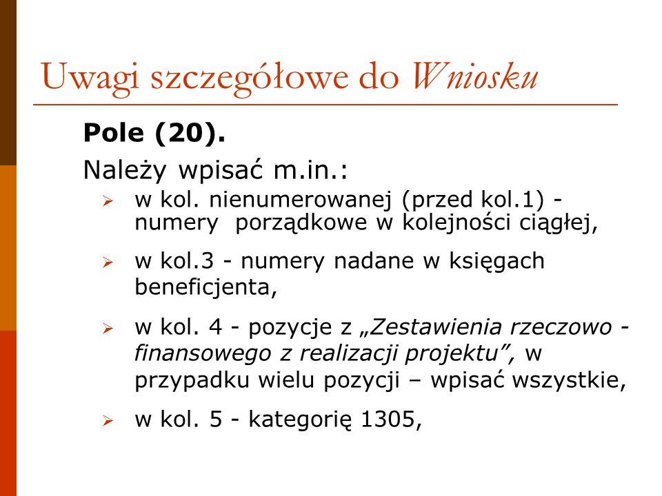 Pole (20). Należy wpisać m.in.: w kol. nienumerowanej (przed kol.1) - numery porządkowe w kolejności ciągłej, w kol.3 - numery nadane w księgach benef
