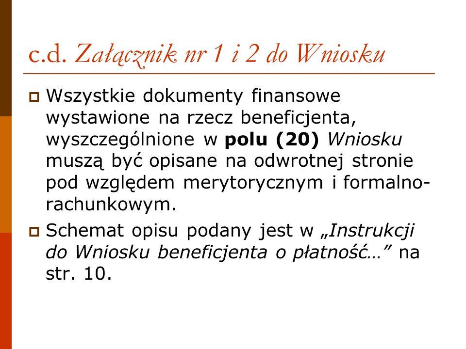 c.d. Załącznik nr 1 i 2 do Wniosku Wszystkie dokumenty finansowe wystawione na rzecz beneficjenta, wyszczególnione w polu (20) Wniosku muszą być opisa