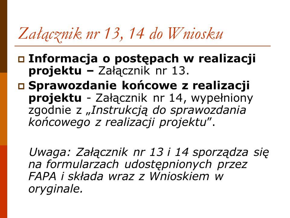 Załącznik nr 13, 14 do Wniosku Informacja o postępach w realizacji projektu – Załącznik nr 13. Sprawozdanie końcowe z realizacji projektu - Załącznik