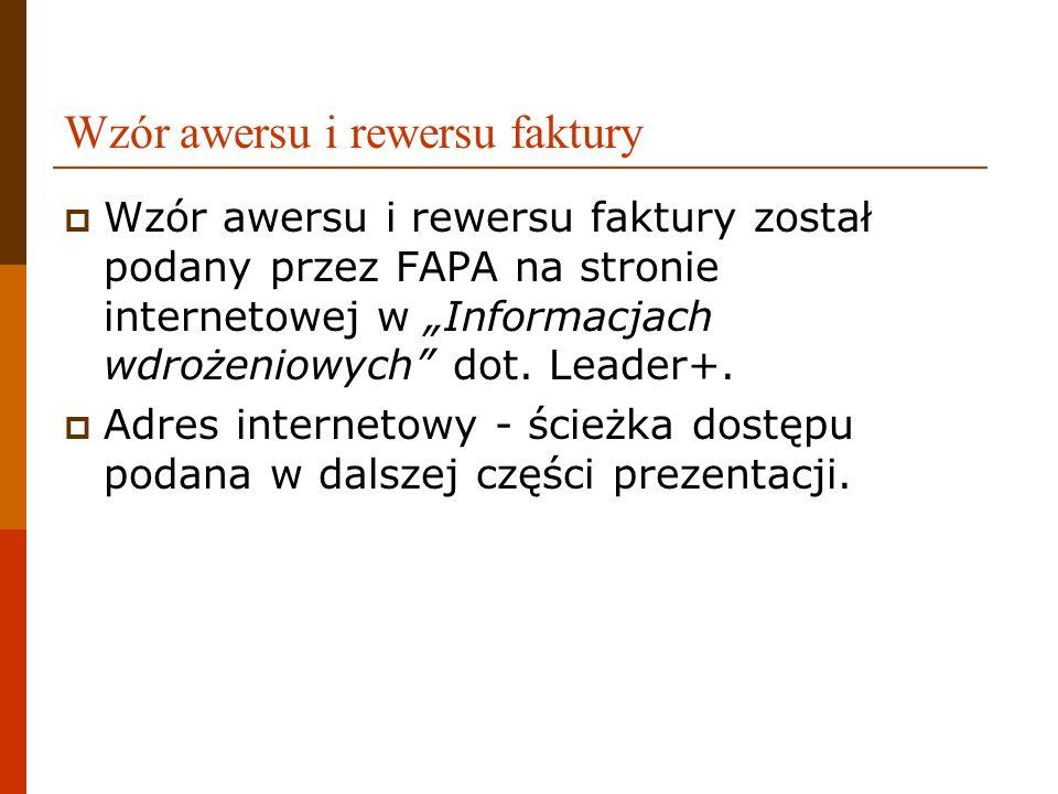 Wzór awersu i rewersu faktury Wzór awersu i rewersu faktury został podany przez FAPA na stronie internetowej w Informacjach wdrożeniowych dot. Leader+