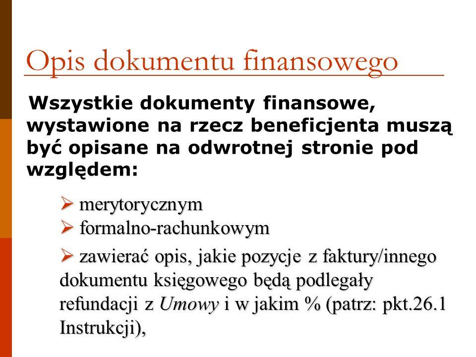 Wszystkie dokumenty finansowe, wystawione na rzecz beneficjenta muszą być opisane na odwrotnej stronie pod względem: merytorycznym merytorycznym forma