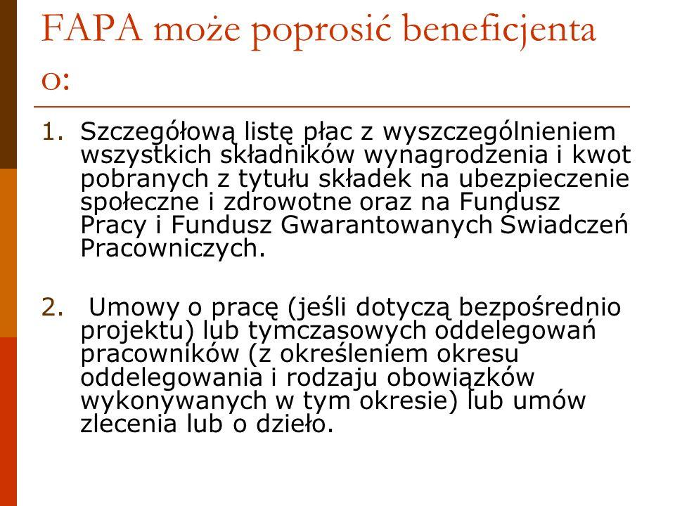 FAPA może poprosić beneficjenta o: 1.Szczegółową listę płac z wyszczególnieniem wszystkich składników wynagrodzenia i kwot pobranych z tytułu składek