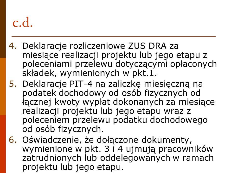 c.d. 4.Deklaracje rozliczeniowe ZUS DRA za miesiące realizacji projektu lub jego etapu z poleceniami przelewu dotyczącymi opłaconych składek, wymienio
