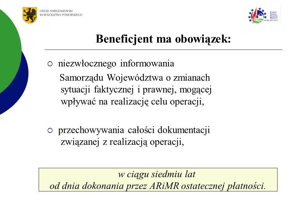 niezwłocznego informowania Samorządu Województwa o zmianach sytuacji faktycznej i prawnej, mogącej wpływać na realizację celu operacji, przechowywania