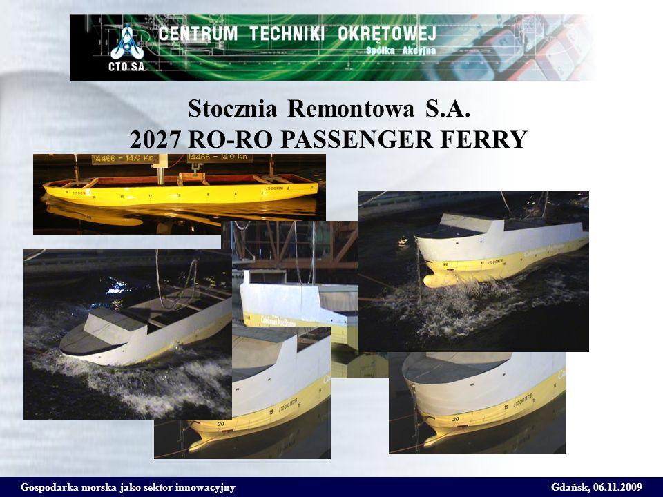 Gospodarka morska jako sektor innowacyjnyGdańsk, 06.11.2009 Stocznia Remontowa S.A. 2027 RO-RO PASSENGER FERRY