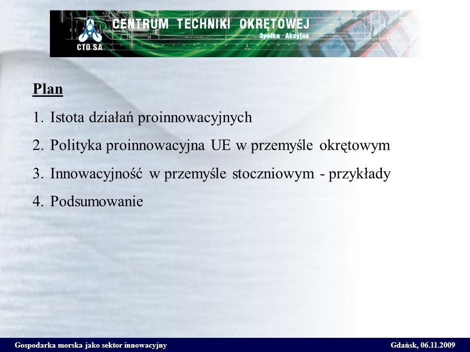 Gospodarka morska jako sektor innowacyjnyGdańsk, 06.11.2009 Sesja MIF2006 Oslo: Europejski przemysł okrętowy jest konkurencyjny nie dzięki niskim kosztom produkcji i prostym produktom lecz dzięki zaawansowanej technologii i innowacji Istota działań wspomagających innowacje - dwa etapy Wsparcie badań i rozwoju - Wiedza uzyskiwana dzięki publicznym środkom finansowym Określenie potrzeb i kierunków rozwoju sektora Formułowanie programów badań stosowanych i rezerwacja środków Monitorowanie realizacji Wsparcie wdrożeń – Innowacje przynoszą zysk dzięki wdrażaniu wyników badań Pomoc państw członkowskich dla przedsiębiorstw wdrażających innowacje produktowe i procesowe Wsparcie procesu upowszechniania nowoczesnych rozwiązań Ochrona własności intelektualnej