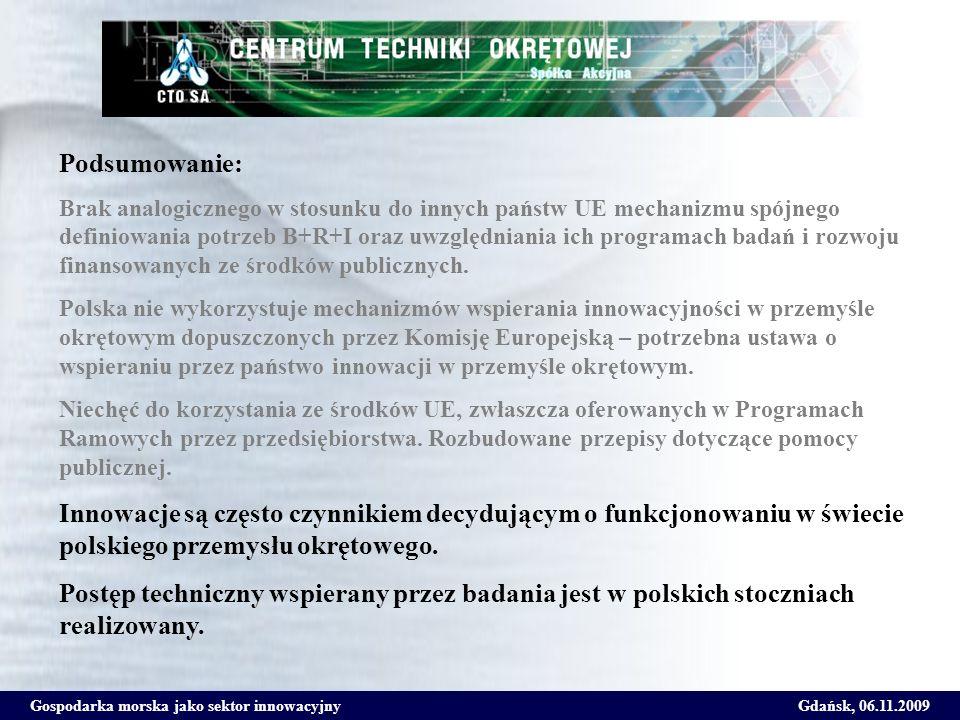 Gospodarka morska jako sektor innowacyjnyGdańsk, 06.11.2009 Podsumowanie: Brak analogicznego w stosunku do innych państw UE mechanizmu spójnego defini
