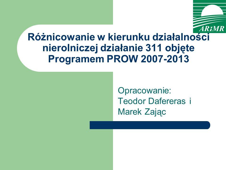 FINANSOWANIE WSPÓLNEJ POLITYKI ROLNEJ (WPR) W LATACH 2007-2013 Różnicowanie w kierunku działalności nierolniczej działanie 311 Wsparcie rozwoju obszarów wiejskich jest finansowane w ramach Europejskiego Funduszu Rolnego na Rzecz Rozwoju Obszarów Wiejskich EFRROW utworzonego na mocy Rozporządzenia Rady (WE) 1290/2005 w sprawie finansowania Wspólnej Polityki Rolnej zasady wsparcia rozwoju obszarów wiejskich zostały określone w Rozporządzeniu Rady (WE) 1698/2005