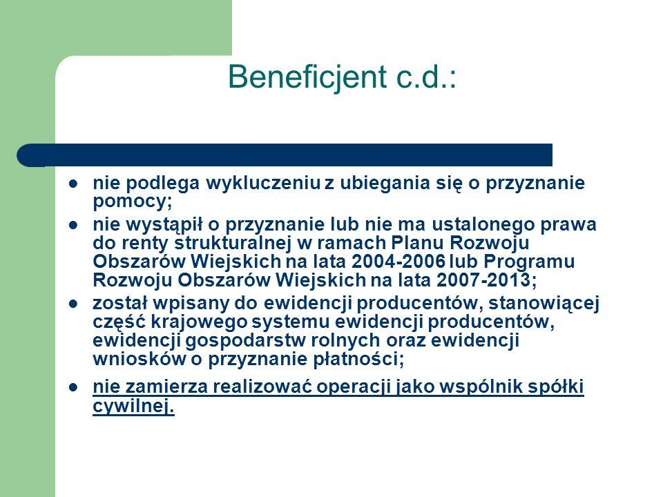 Beneficjent c.d.: nie podlega wykluczeniu z ubiegania się o przyznanie pomocy; nie wystąpił o przyznanie lub nie ma ustalonego prawa do renty struktur